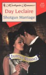 Shotgun Marriage (Fairytale Weddings Trilogy) - Day Leclaire