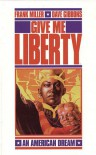 Give Me Liberty - Frank Miller, Dave Gibbons
