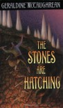 The Stones Are Hatching - Geraldine McCaughrean