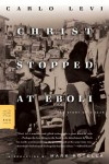 Christ Stopped at Eboli: The Story of a Year - Carlo Levi