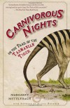 Carnivorous Nights: On the Trail of the Tasmanian Tiger - Margaret Mittelbach, Michael Crewdson, Alexis Rockman