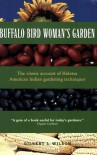 Buffalo Bird Woman's Garden: Agriculture of the Hidatsa Indians (Borealis Books) - Gilbert Wilson