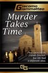 Murder Takes Time - Giacomo Giammatteo