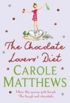 The Chocolate Lovers' Diet - Carole Matthews