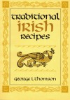 Traditional Irish Recipes - George L. Thomson