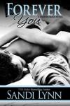 Forever You (Forever Trilogy, #2) - Sandi Lynn