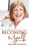 Becoming Myself: The True Story of Thomas Who Became Sara - Sara-Jane Cromwell