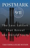 Postmark 9/11: The Lost Letters That Reveal The Untold Story - Tara Young, Blake Watson