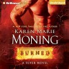 Burned (Fever: Dani O'Malley) - Karen Marie Moning, Natalie Ross, Phil Gigante