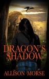 Dragon's Shadow - Allison Morse-Griswold