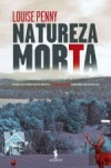 Natureza Morta - Louise Penny
