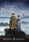 Pride and Prometheus - John Kessel