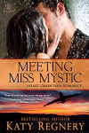 Meeting Miss Mystic (Heart of Montana Book 5) - Katy Regnery