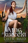 Celtic Maid - Amy Jarecki