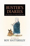 Buster's Diaries: The True Story of a Dog and His Man - Roy Hattersley