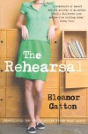 The Rehearsal by Catton. Eleanor ( 2010 ) Paperback - Catton. Eleanor