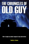 The Chronicles of Old Guy - Timothy J. Gawne