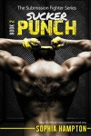 Sucker Punch (The Submission Fighter Book 2) - Sophia Hampton