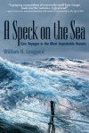 A Speck on the Sea: Epic Voyages in the Most Improbable Vessels - William H. Longyard