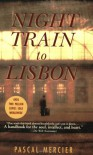Night Train to Lisbon: A Novel - Pascal Mercier