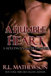 A Humble Heart (Hollywood Hearts #1) - R.L. Mathewson