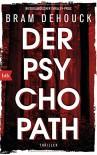 Der Psychopath: Thriller - Bram Dehouck, Stefanie Schäfer