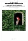 Tre storie fantastiche - A.S. Byatt, Anna Nadotti, Fausto Galuzzi