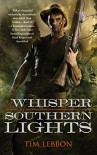 A Whisper of Southern Lights (The Assassins Series) - Tim Lebbon