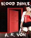 Blood Dance - A.R. Von, Leanore Elliott, Josh Thornbrugh