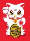 The Weirdness: A Novel - Jeremy Bushnell
