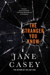 The Stranger You Know (Maeve Kerrigan Novels) - Jane Casey