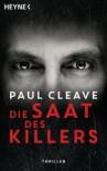 Die Saat des Killers: Thriller - Paul Cleave, Anke Kreutzer