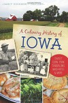 A Culinary History of Iowa: Sweet Corn, Pork Tenderloins, Maid-Rites & More (American Palate) - Darcy Dougherty Maulsby