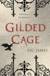 Gilded Cage - Vic James