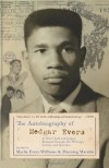 The Autobiography Of Medgar Evers: A Hero's Life and Legacy Revealed through His Writings, Letters, and Speeches - Myrlie Evers-Williams