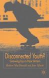 Disconnected Youth? - Robert MacDonald, Jane Marsh