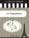 A French Reader: Le Testament (French Readers) - Yves Thibault