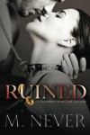Ruined (A Decadence after Dark Epilogue) (Decadece after Dark) (Volume 3) - M. Never