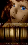 Porcelain: A Novelette - William Hage