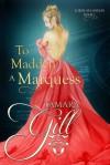 To Madden a Marquess - Tamara Gill