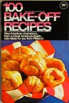 100 Bake-Off Recipes from the 20th Annual Bake Off - Pillsbury Company