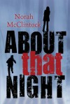 About That Night - Norah McClintock