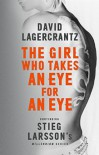 The Girl Who Takes an Eye for an Eye - George Goulding, David Lagercrantz