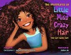 Little Miss Crazy Hair - Christopher Garica-Halenar, Alejandro Garica-Halenar, Sophia Jin
