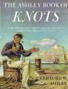 The Ashley Book of Knots - Clifford W. Ashley