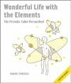 Wonderful Life With the Elements: The Periodic Table Personified - Bunpei Yorifuji, Fredrik Lindh