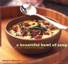 A Beautiful Bowl of Soup: The Best Vegetarian Recipes - Paulette Mitchell, William Meppem