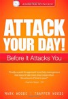 Attack Your Day!: Before It Attacks You - Mark Woods