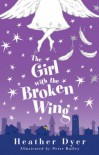 The Girl With The Broken Wing - Heather Dyer