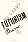 Futurism: An Anthology - Lawrence Rainey, Christine Poggi, Laura Wittman